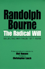 The Radical Will by Randolph Bourne, Olaf Hansen