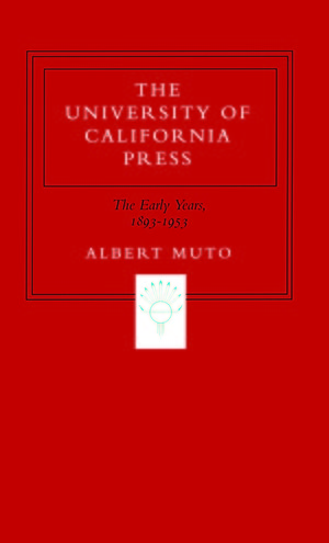 The University of California Press by Albert Muto