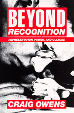 Beyond Recognition by Craig Owens, Scott Bryson, Barbara Kruger