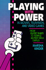 Playing with Power in Movies, Television, and Video Games by Marsha Kinder