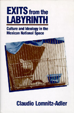 Exits from the Labyrinth by Claudio Lomnitz-Adler