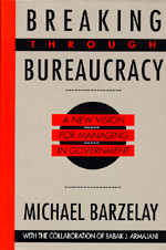 Breaking Through Bureaucracy by Michael Barzelay