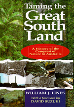 Taming the Great South Land by William J. Lines