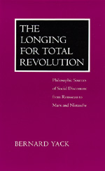 The Longing for Total Revolution by Bernard Yack