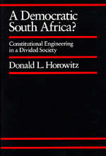 A Democratic South Africa? by Donald L. Horowitz