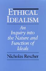 Ethical Idealism by Nicholas Rescher