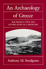 An Archaeology of Greece by Anthony M. Snodgrass