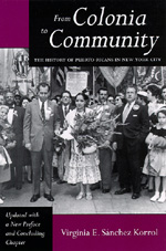 From Colonia to Community by Virginia E. Sánchez Korrol