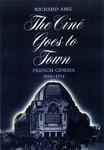 The Cine Goes to Town by Richard Abel