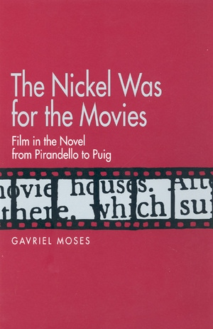 The Nickel Was for the Movies by Gavriel Moses
