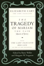 The Tragedy of Mariam, the Fair Queen of Jewry by Elizabeth Cary, Barry Weller, Margaret W. Ferguson
