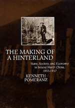 The Making of a Hinterland by Kenneth Pomeranz