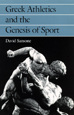 Greek Athletics and the Genesis of Sport by David Sansone