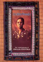 A Life's Mosaic by Phyllis Ntantala