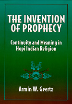 The Invention of Prophecy by Armin W. Geertz