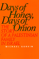 Days of Honey, Days of Onion by Michael Gorkin