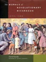 The Murals of Revolutionary Nicaragua, 1979–1992 by David Kunzle