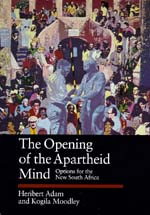 The Opening of the Apartheid Mind by Heribert Adam, Kogila Moodley