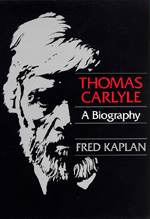 Thomas Carlyle by Fred Kaplan