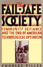 The Fail-Safe Society by Charles Piller