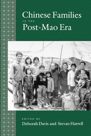 Chinese Families in the Post-Mao Era by Deborah Davis, Stevan Harrell