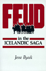 Feud in the Icelandic Saga by Jesse L. Byock