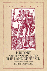 History of a Voyage to the Land of Brazil by Jean De Lery