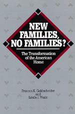 New Families, No Families? by Frances K. Goldscheider, Linda J. Waite