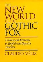 The New World of the Gothic Fox by Claudio Veliz