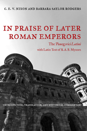 In Praise of Later Roman Emperors by C. E. V. Nixon, Barbara Saylor Rodgers