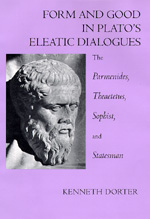 Form and Good in Plato's Eleatic Dialogues by Kenneth Dorter