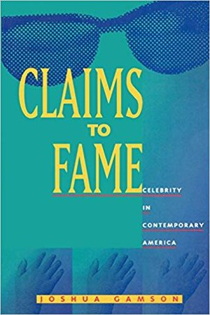 Claims to Fame by Joshua Gamson