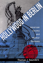 Hollywood in Berlin by Thomas J. Saunders