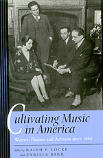 Cultivating Music in America by Ralph P. Locke, Cyrilla Barr