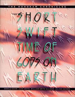 The Short, Swift Time of Gods on Earth by Donald Bahr, Juan Smith, William Smith Allison
