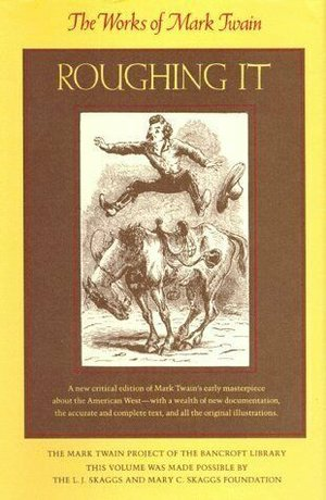 Roughing It by Mark Twain, Harriet E. Smith, Edgar Marquess Branch