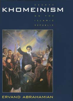 Khomeinism by Ervand Abrahamian