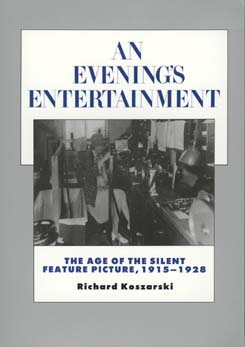 An Evening's Entertainment by Richard Koszarski