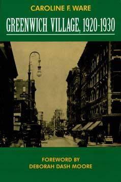 Greenwich Village, 1920-1930 by Caroline F. Ware