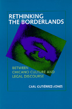 Rethinking the Borderlands by Carl Gutiérrez-Jones