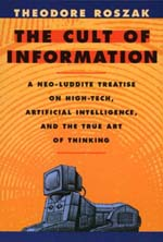 The Cult of Information by Theodore Roszak