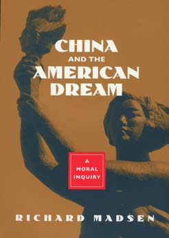 China and the American Dream by Richard Madsen