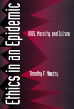 Ethics in an Epidemic by Timothy F. Murphy