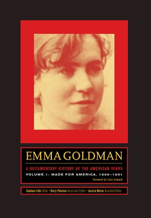 Emma Goldman: A Documentary History of the American Years, Volume One by Emma Goldman, Candace Falk, Barry Pateman
