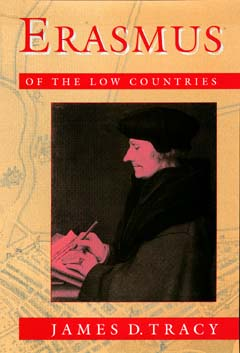 Erasmus of the Low Countries by James D. Tracy