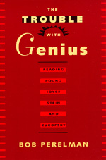 The Trouble with Genius by Bob Perelman