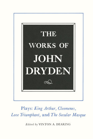 The Works of John Dryden, Volume XVI by John Dryden, Vinton A. Dearing