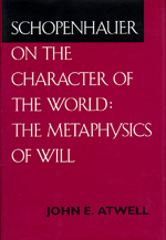Schopenhauer on the Character of the World by John E. Atwell