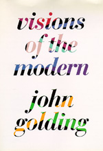 Visions of the Modern by John Golding
