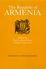 The Republic of Armenia, Vol. III by Richard G. Hovannisian